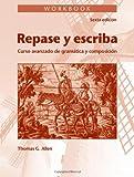 img - for Workbook for Repase y Escriba: Curso Avanzado de Gramtica y Composicion, 6th Edition book / textbook / text book