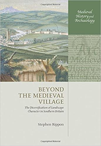 The Diversification of Landscape Character in Southern Britain Beyond the Medieval Village