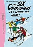 Les Six Compagnons 02 - Les Six Compagnons et l'homme des neiges