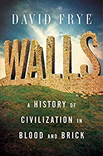 Book Cover: Walls: A History of Civilization in Blood and Brick