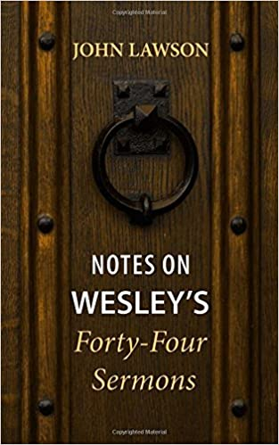 Notes on Wesley's Forty-Four Sermons by John Lawson (2009-11-01)