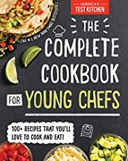 The Complete Cookbook for Young Chefs: 100+ Recipes that You'll Love to Cook and