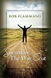 Surrender, The Way Out (The Surrended Life Book 1)