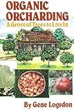 Organic Orcharding, Gene Logsdon, 0878573569