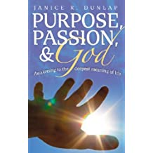 Purpose, Passion and God: Awakening to the Deepest Meaning of Life
