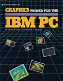 Graphics Primer for the IBM PC, Mitchell Waite, 0931988993