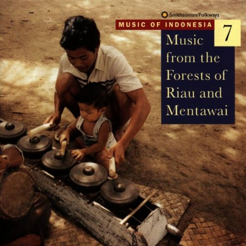 Music Of Indonesia 7: Music From The Forests Of Riau And Mentawi by Smithsonian Folkways