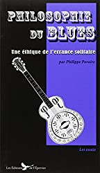 Philosophie du blues : Une éthique de l'errance solitaire