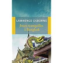Jours tranquilles à Bangkok (Etonnants voyageurs) (French Edition)