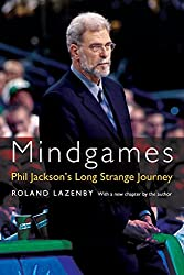 Mindgames: Phil Jackson's Long Strange Journey