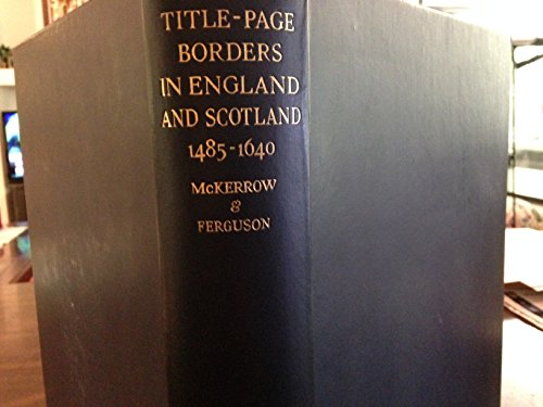 Title-page Borders used in England & Scotland 1485-1640 -  Oxford University Press
