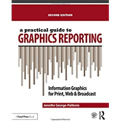 A Practical Guide to Graphics Reporting: Information Graphics for Print, Web & Broadcast, 2e