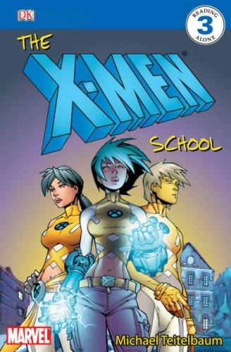 Read Online The X-Men Schoolx-Men Reader Level 3 (DK Readers: Level 4) PDF