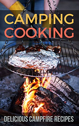 Camping Cooking: Delicious Campfire Recipes by [Pressley, Ruth]