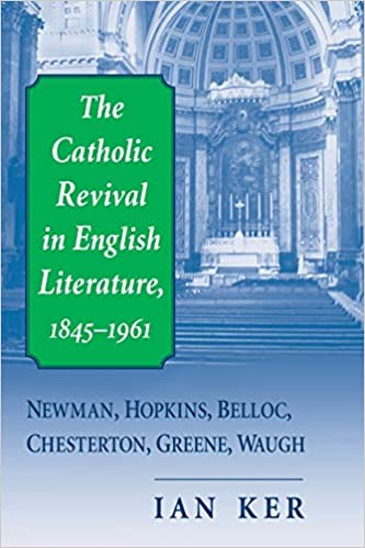 Amazon Catholic Revival In English Literature 18451961 The