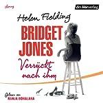 Bridget Jones: Verrückt nach ihm (Die Bridget Jones-Serie 4) | Helen Fielding