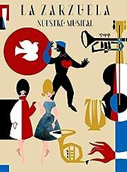 """La Zarzuela """"Nuestro Musical"""""""