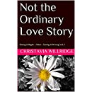 Not the Ordinary Love Story: Doing it Right ~After~ Doing it Wrong Vol. 1 (Doing it Right ~ After ~ Doing it Wrong)