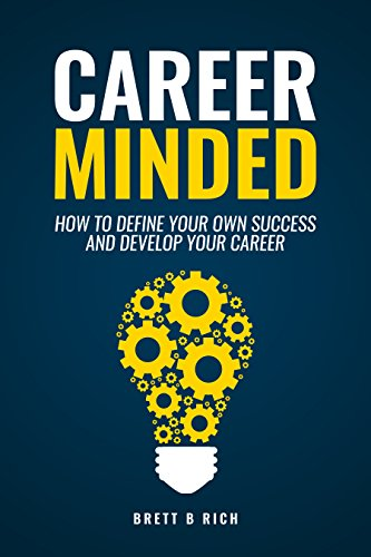career minded how to define your own success and develop your career by
