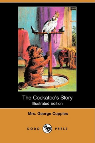 Download The Cockatoo's Story (Illustrated Edition) (Dodo Press) PDF
