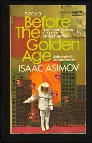 Before Golden Age Book 3 Isaac Asimov 9780449229132 Amazon