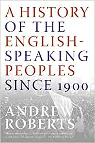 A History Of The English Speaking Peoples Since 1900 Roberts Andrew 9780060875992 Amazon Com Books