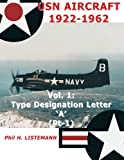 USN Aircraft 1922-1962: Type designation letter 'A' Part One (Volume 1)