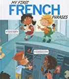 My First French Phrases, Jill Kalz, 1404871535