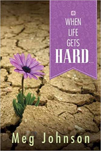 when life gets hard
