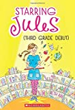 Starring Jules: Third Grade Debut (Starring Jules #4)