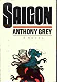 Saigon, Anthony Grey, 0316328227