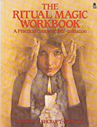 The Ritual Magic Workbook: A Practical Course of Self-initiation