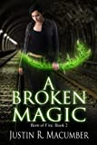 A Broken Magic: Born of Fire - Book 2 (Volume 2)