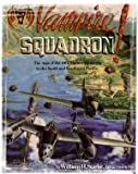 Vampire Squadron : The Saga of the 44th Fighter Squadron, Starke, William H., 0918837022