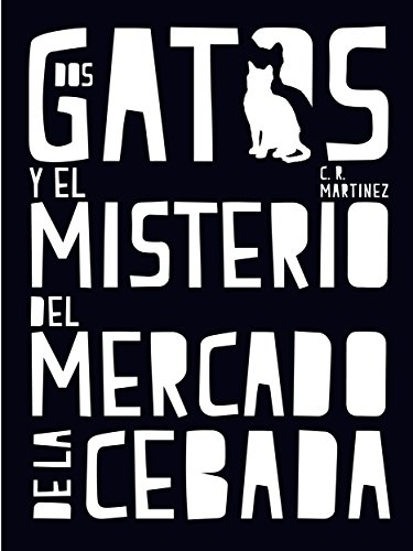 Dos gatos y el misterio del Mercado de la Cebada (Spanish Edition) by [