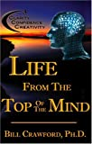 Life from the Top of the Mind, Bill Crawford, 0965346129