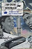 Jim Crow Nostalgia, Michelle R. Boyd, 0816646783