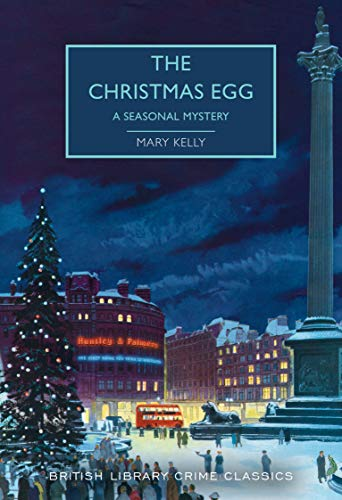 The Christmas Egg: A Seasonal Mystery (British Library Crime Classics)