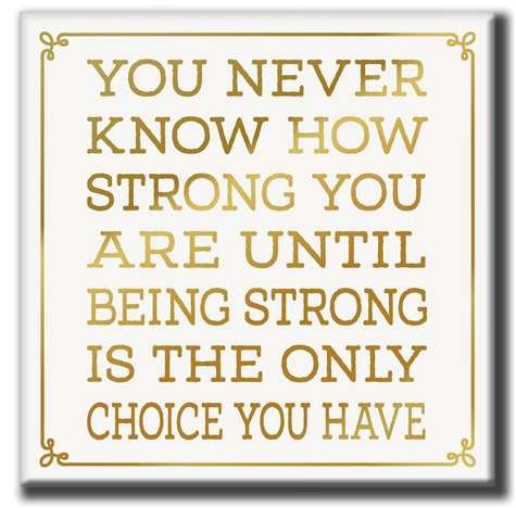 My Word!!You Never Know How Strong You are Wooden Sign 7.25 x 7.25 Multicolor
