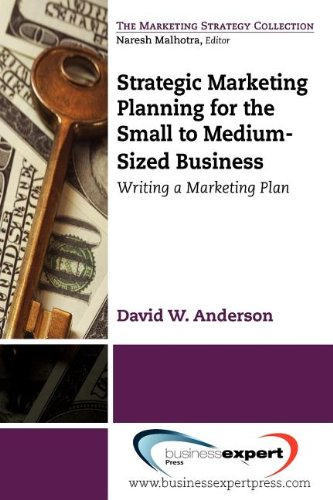 Strategic Marketing Planning for the Small to Medium Sized Business