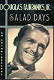 The Salad Days Large Print Edition Complete in 2 Volumes (An Autobiography of Douglas Fairbanks, Jr., Vol #1 and #2)