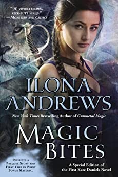 Magic Bites: A Special Edition of the First Kate Daniels Novel (Kate Daniels Series Book 1) by [Andrews, Ilona]