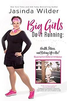 Big Girls Do It Running by [Wilder, Jasinda]