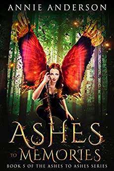 Ashes to Memories (Ashes to Ashes Book 5) by [Anderson, Annie]