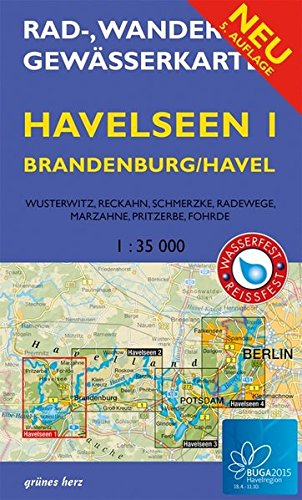 Rad-, Wander- und Gewässerkarte Havelseen 1: Brandenburg/Havel<br>(wasser- und reißfest): BUGA 2015 Havelregion. Mit BUGA-Route und BUGA-Expressroute. ... Berlin/Brandenburg / Maßstab 1:35.000)