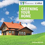 Greening Your Home, Anthony Gilbreath, 1492755249