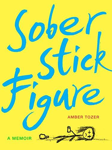 Sober Stick Figure: A Memoir by [Tozer, Amber]
