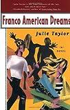 Franco American Dreams, Julie Taylor, 0684830922