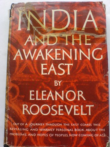 India And The Awakening East by Eleanor Roosevelt