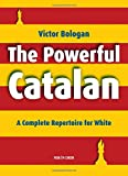 The Powerful Catalan: A Complete Repertoire For White-Victor Bologan